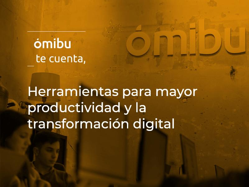 Herramientas para mayor productividad y la transformación digital